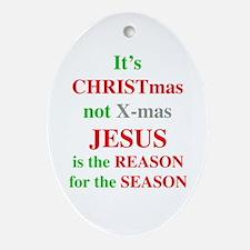 Christmas not XMAS Oval Ornament