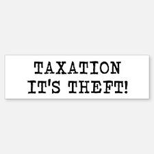 Taxation It's Theft Bumper Bumper Bumper Sticker