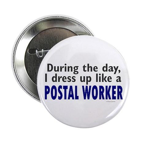 "Dress Up Like A Postal Worker 2.25"" Button"