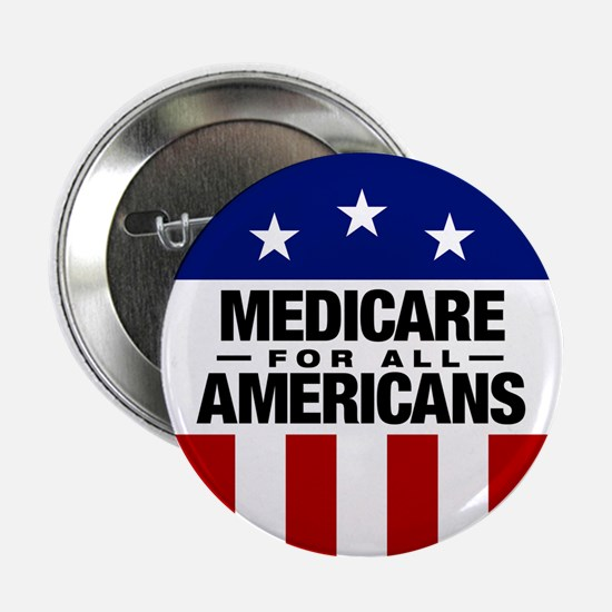 """Medicare For All Americans 2.25"""" Button"""