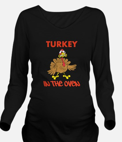 Turkey in the Oven Long Sleeve Maternity T-Shirt