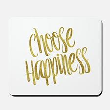 Choose Happiness Gold Faux Foil Metallic Mousepad