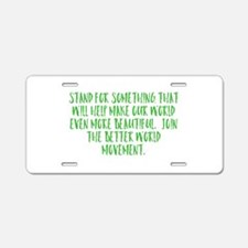Stand For Something Aluminum License Plate