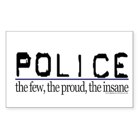 Police: the few, proud, insan Sticker (Rectangular