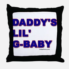 DADDY'S LIL' G-BABY Throw Pillow
