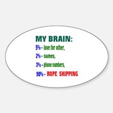 My Brain, 90% Rope Skipping . Sticker (Oval)