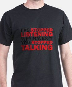 stopped talking T-Shirt