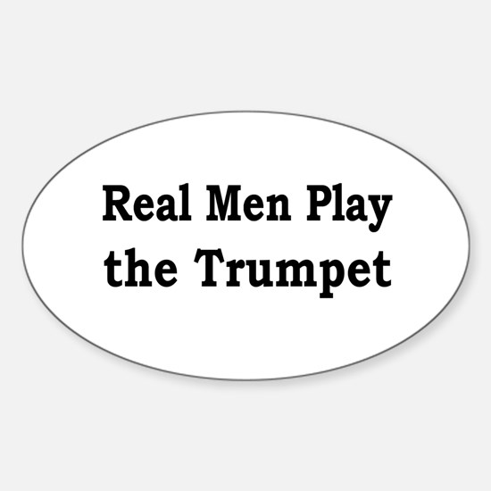 Real Men Play Trumpet Oval Decal