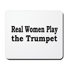 Real Women Play Trumpet Mousepad