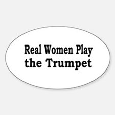 Real Women Play Trumpet Oval Decal