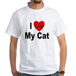 I Love My Cat (Front) White T-Shirt