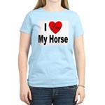I Love My Horse (Front) Women's Pink T-Shirt