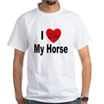 I Love My Horse (Front) White T-Shirt