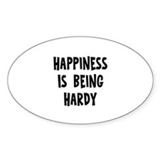 Happiness is being Hardy Oval Decal