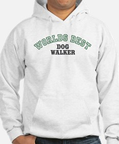 Worlds Best Dog Walker Hoodie
