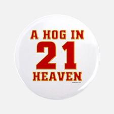 "(21) A HOG IN HEAVEN 3.5"" Button"