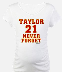 TAYLOR (21) NEVER FORGET Shirt