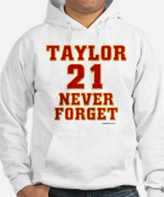 TAYLOR (21) NEVER FORGET Hoodie