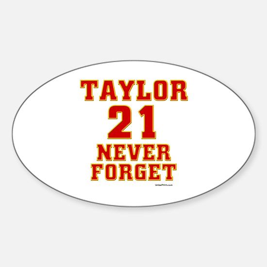 TAYLOR (21) NEVER FORGET Oval Decal
