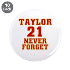 """TAYLOR (21) NEVER FORGET 3.5"""" Button (10 pack)"""