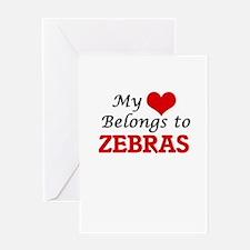 My heart belongs to Zebras Greeting Cards