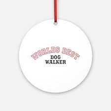 Worlds Best Dog Walker Ornament (Round)