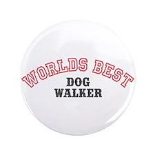 """Worlds Best Dog Walker 3.5"""" Button"""