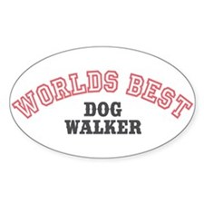 Worlds Best Dog Walker Oval Decal