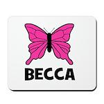 Butterfly - Becca Mousepad