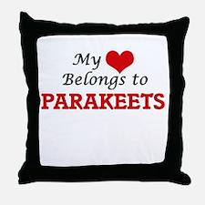 My heart belongs to Parakeets Throw Pillow