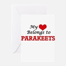My heart belongs to Parakeets Greeting Cards