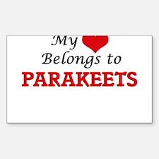 My heart belongs to Parakeets Decal