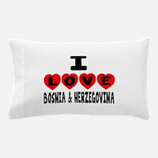 I Love Bosnia Pillow Case