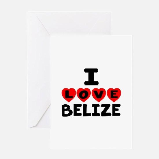 I Love Belize Greeting Card