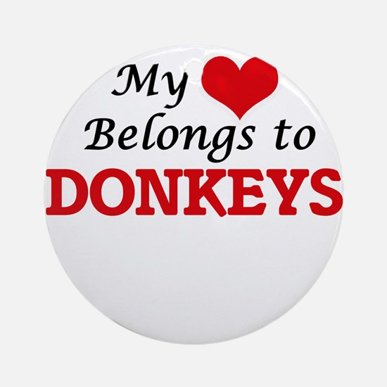 My heart belongs to Donkeys Round Ornament