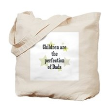 Children are the perfection o Tote Bag