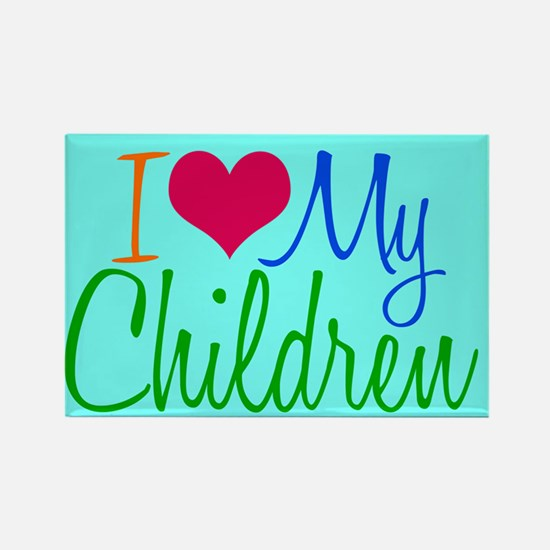 I Love My Children Rectangle Magnet