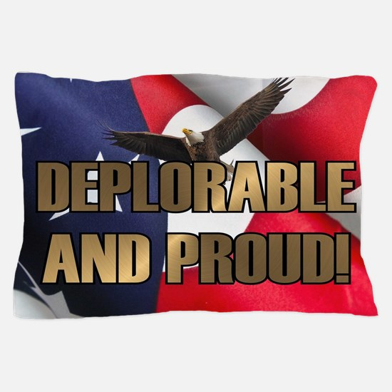 DEPLORABLE AND PROUD Pillow Case