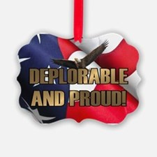 DEPLORABLE AND PROUD Ornament