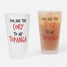 Cory to my Topanga Drinking Glass
