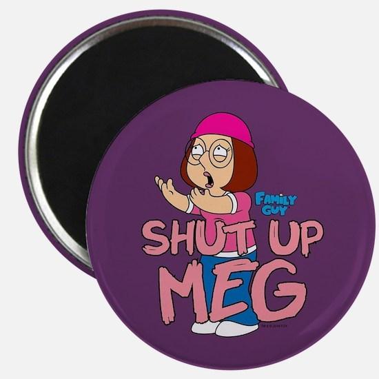 Family Guy Shut Up Meg Magnet
