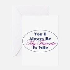 Favorite Ex-Wife Greeting Cards