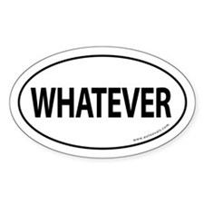WHATEVER Auto Sticker -White (Oval)