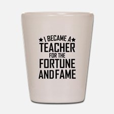 I Became A Teacher For The Fortune And Fame Shot G