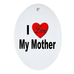 I Love My Mother Keepsake (Oval)