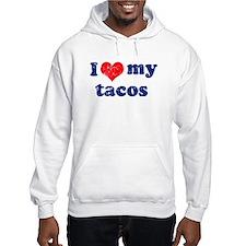 I love my tacos Hoodie