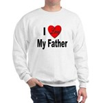 I Love My Father (Front) Sweatshirt