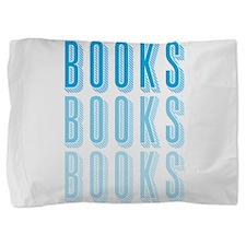 BOOKS BOOKS BOOKS Pillow Sham