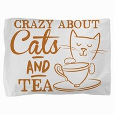 Crazy about cats and tea Pillow Sham