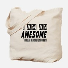 I Am Nuclear Medicine Technologist Tote Bag